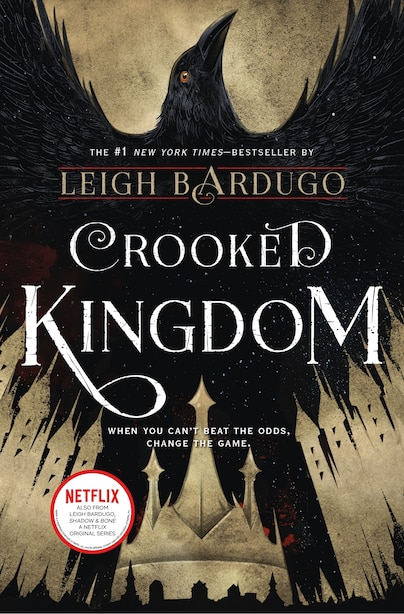 Crooked Kingdom: A Sequel To Six Of Crows by Leigh Bardugo