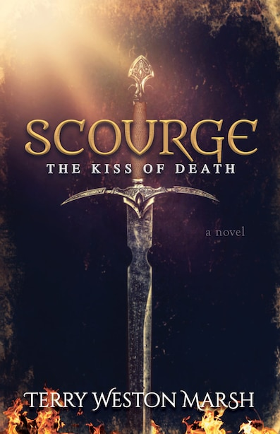 Scourge: The Kiss Of Death by Terry Weston Marsh