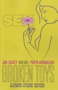 Sex Volume 3: Broken Toys by Joe Casey