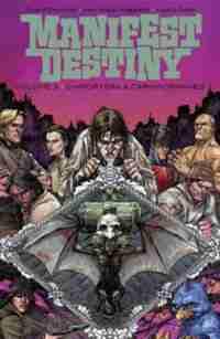 Manifest Destiny Volume 3: Chiroptera & Carniformaves by Chris Dingess