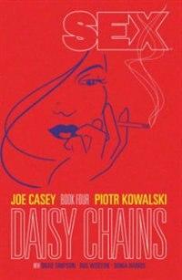 Sex Volume 4: Daisy Chains by Joe Casey