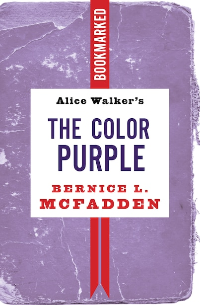 Alice Walker's The Color Purple: Bookmarked by Bernice L. Mcfadden