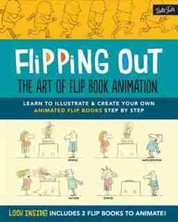Flipping Out: The Art Of Flip Book Animation: Learn To Illustrate & Create Your Own Animated Flip Books Step By Step de David Hurtado