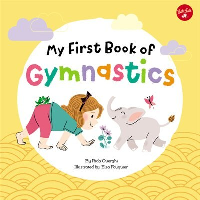 My First Book Of Gymnastics: Movement Exercises For Young Children by Rida Ouerghi