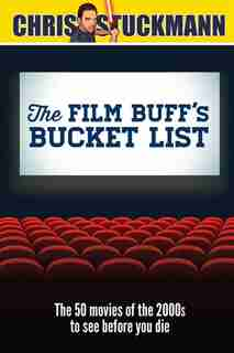 Film Buff's Bucket List: The 50 Movies Of The 2000s To See Before You Die de Chris Stuckmann