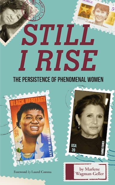Still I Rise: (biography Of Strong Women, Feminist Gift And Gift For Teens, For Fans Of The Book Of Awesome Women) by Marlene Wagman-geller