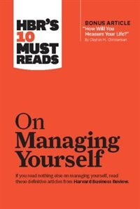 """HBR's 10 Must Reads on Managing Yourself (with bonus article """"How Will You Measure Your Life?"""" by Clayton M. Christensen) by Harvard Business Review"""