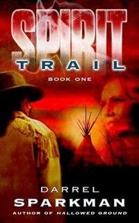 Spirit Trail by Darrel Sparkman