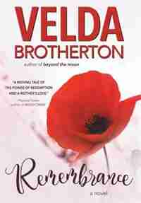 Remembrance by Velda Brotherton