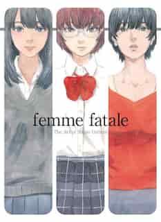 Femme Fatale: The Art Of Shuzo Oshimi by Shuzo Oshimi