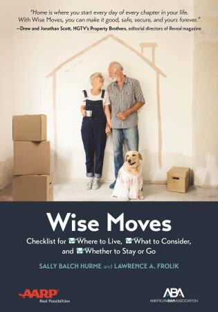 Aba/aarp Wise Moves: Checklist For Where To Live, What To Consider, And Whether To Stay Or Go de Sally Balch Hurme