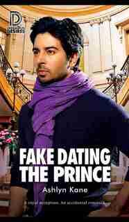 Fake Dating The Prince by Ashlyn Kane