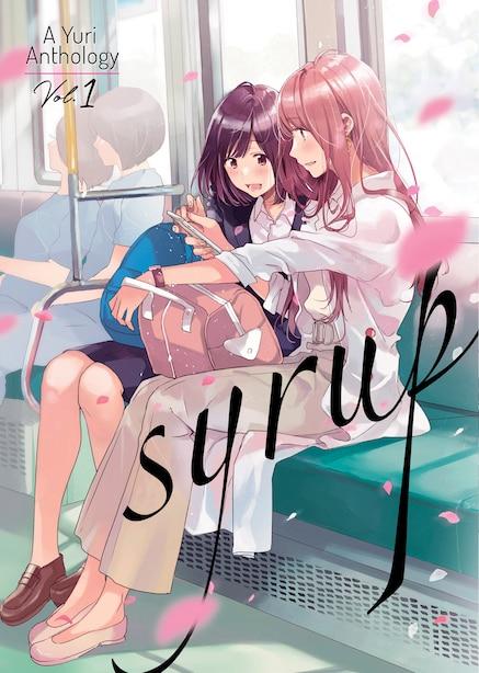 Syrup: A Yuri Anthology Vol. 1 by Milk Morinaga