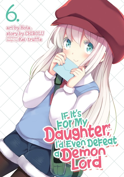 If It's For My Daughter, I'd Even Defeat A Demon Lord (manga) Vol. 6 by Chirolu
