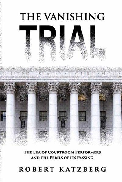 The Vanishing Trial by Robert Katzberg