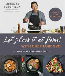 Let's Do This, Folks! Home Cooking With Lorenzo: Delicious Meals Made E-z de Lorenzo Beronilla
