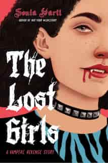 The Lost Girls: A Vampire Revenge Story by Sonia Hartl