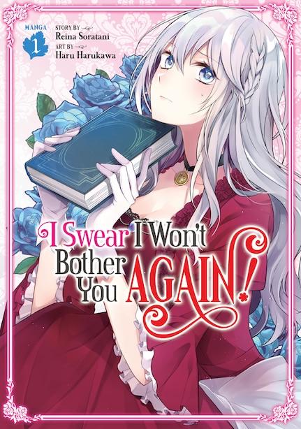 I Swear I Won't Bother You Again! (manga) Vol. 1 by Reina Soratani