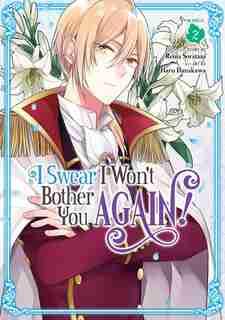 I Swear I Won't Bother You Again! (manga) Vol. 2 by Reina Soratani