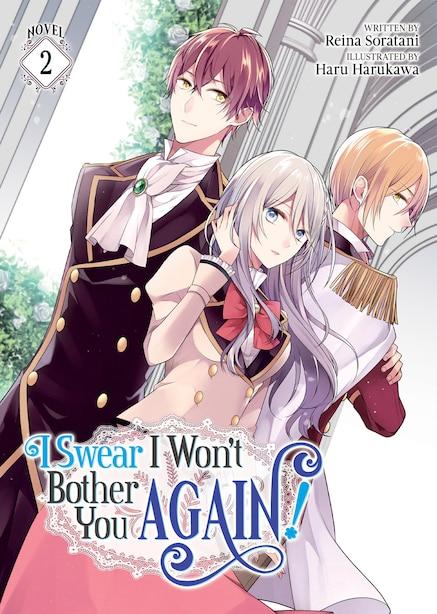 I Swear I Won't Bother You Again! (light Novel) Vol. 2 by Reina Soratani
