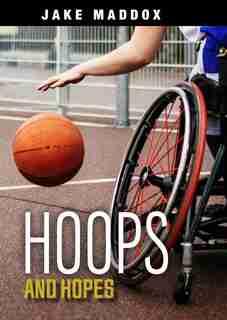 Hoops and Hopes by Jake Maddox