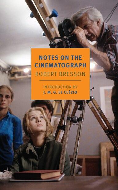 Notes On The Cinematograph de ROBERT BRESSON