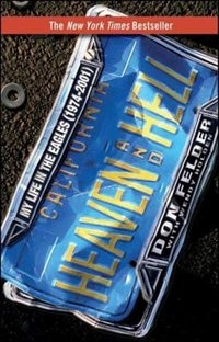 Heaven And Hell: My Life In The Eagles (1974-2001) by Don Felder