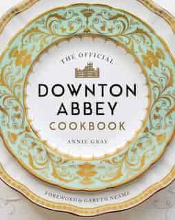 The Official Downton Abbey Cookbook de Annie Gray
