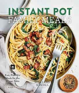 Instant Pot Family Meals: 60+ Fast, Flavorful Meal For The Dinner Table by Ivy Manning