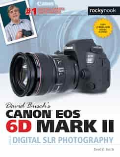 David Busch's Canon Eos 6d Mark Ii Guide To Digital Slr Photography de David D. Busch