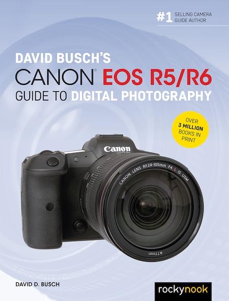 David Busch's Canon Eos R5/r6 Guide To Digital Photography de David D. Busch