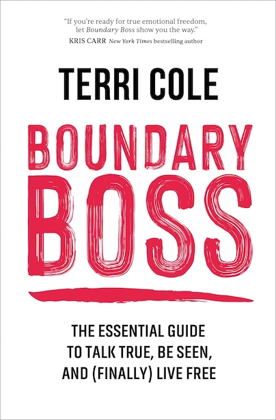 Boundary Boss: The Essential Guide To Talk True, Be Seen, And (finally) Live Free de Terri Cole