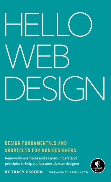 Hello Web Design: Design Fundamentals And Shortcuts For Non-designers by Tracy Osborn