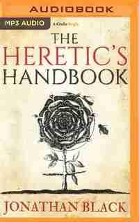 The Heretic's Handbook by Jonathan Black