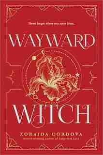 Wayward Witch by Zoraida Cordova
