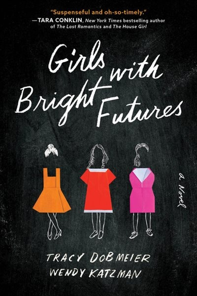 Girls With Bright Futures: A Novel by Tracy Dobmeier