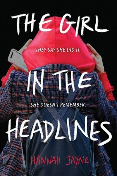 The Girl In The Headlines by Hannah Jayne