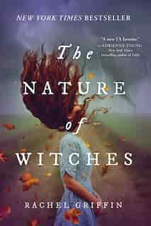 The Nature Of Witches by Rachel Griffin
