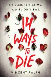 14 Ways To Die by Vincent Ralph