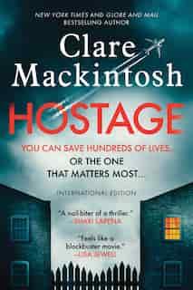 Hostage: A Novel by Clare MacKintosh