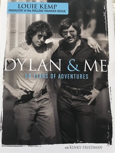 Dylan And Me: 50 Years Of Adventure by Louie Kemp