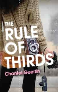 The Rule Of Thirds: A Pippa Greene Novel by Chantel Guertin