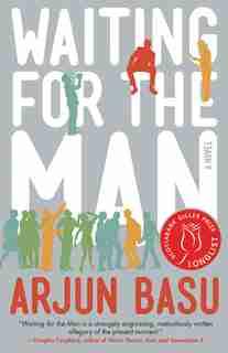 Waiting For The Man by Arjun Basu