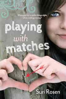 Playing With Matches by Suri Rosen
