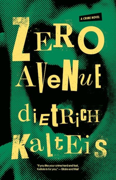 Zero Avenue: A Crime Novel by Dietrich Kalteis