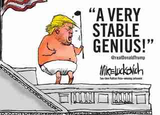 A Very Stable Genius: @realdonaldtrump by Mike Luckovich