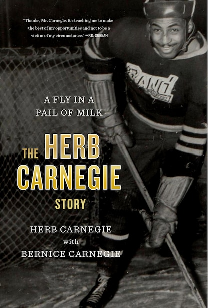 A Fly In A Pail Of Milk: The Herb Carnegie Story by Herb Carnegie