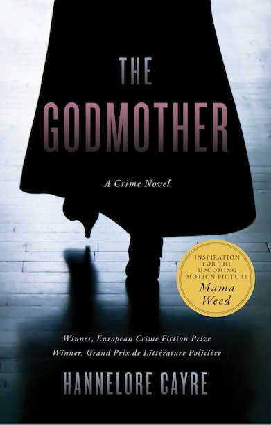 The Godmother: A Crime Novel by Hannelore Cayre