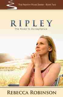 Ripley: The Road to Acceptance by Rebecca Robinson
