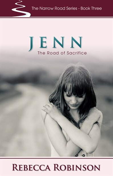 Jenn: The Road of Sacrifice by Rebecca Robinson